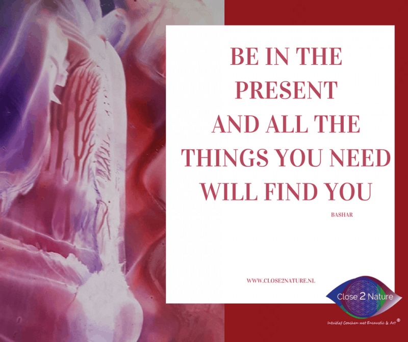 Be in the present and all the things you need will find you